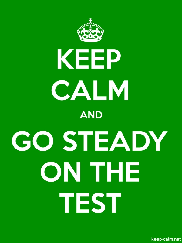 KEEP CALM AND GO STEADY ON THE TEST - white/green - Default (600x800)