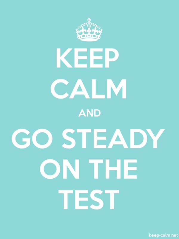 KEEP CALM AND GO STEADY ON THE TEST - white/lightblue - Default (600x800)