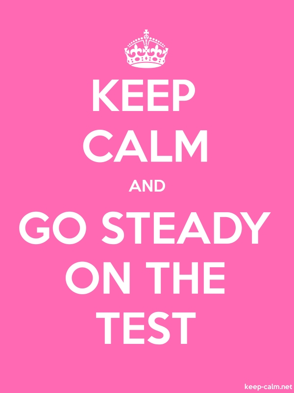 KEEP CALM AND GO STEADY ON THE TEST - white/pink - Default (600x800)