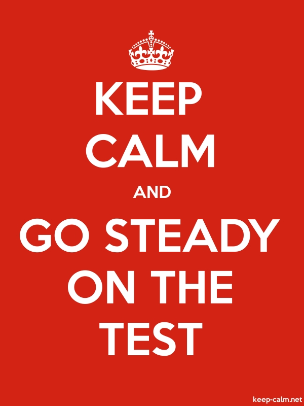 KEEP CALM AND GO STEADY ON THE TEST - white/red - Default (600x800)