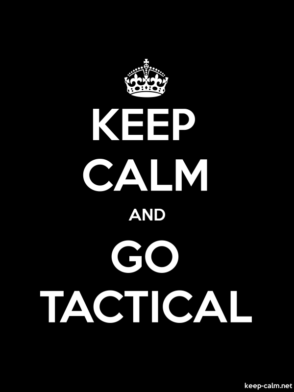 KEEP CALM AND GO TACTICAL - white/black - Default (600x800)