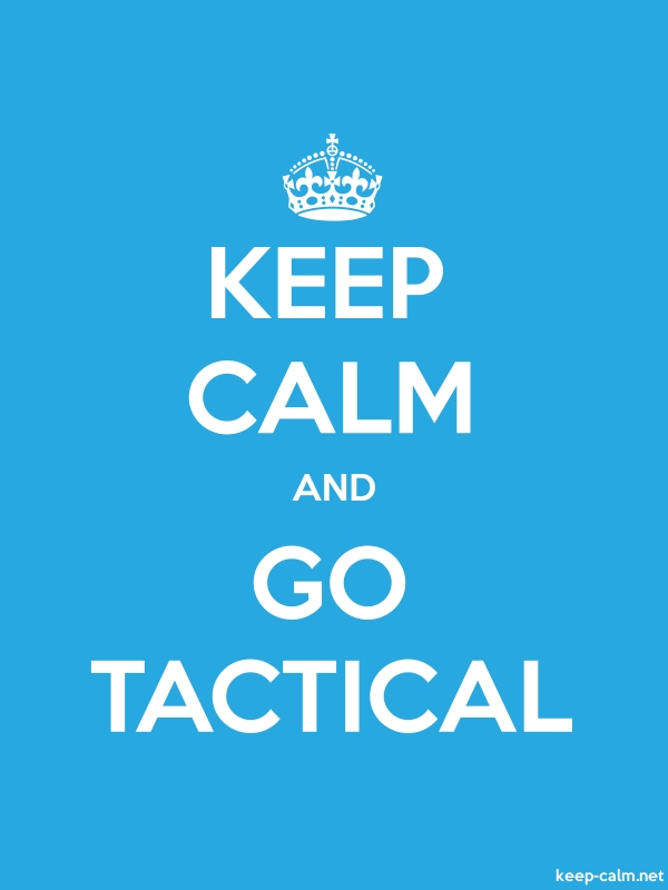 KEEP CALM AND GO TACTICAL - white/blue - Default (600x800)