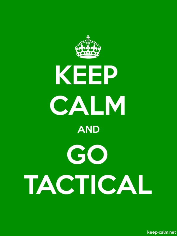 KEEP CALM AND GO TACTICAL - white/green - Default (600x800)