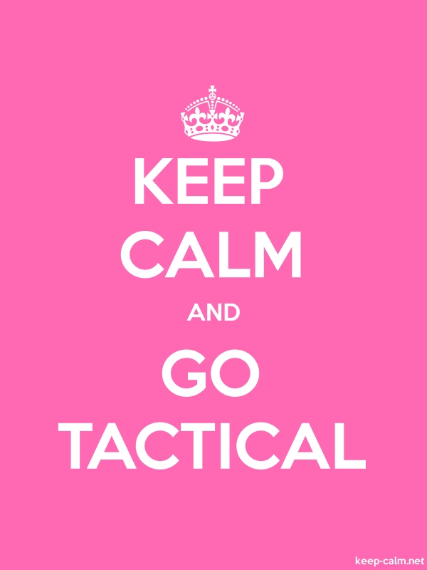 KEEP CALM AND GO TACTICAL - white/pink - Default (600x800)