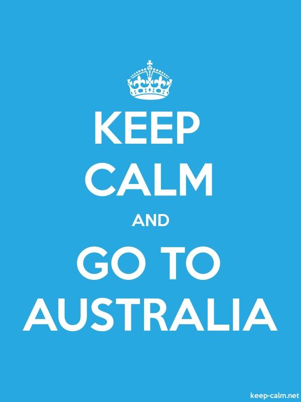 KEEP CALM AND GO TO AUSTRALIA - white/blue - Default (600x800)