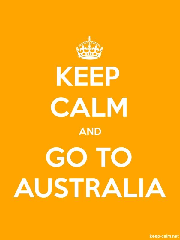 KEEP CALM AND GO TO AUSTRALIA - white/orange - Default (600x800)