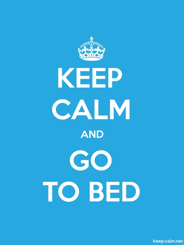 KEEP CALM AND GO TO BED - white/blue - Default (600x800)