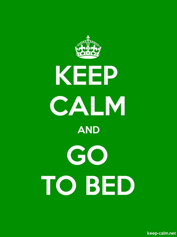 KEEP CALM AND GO TO BED - white/green - Default (600x800)