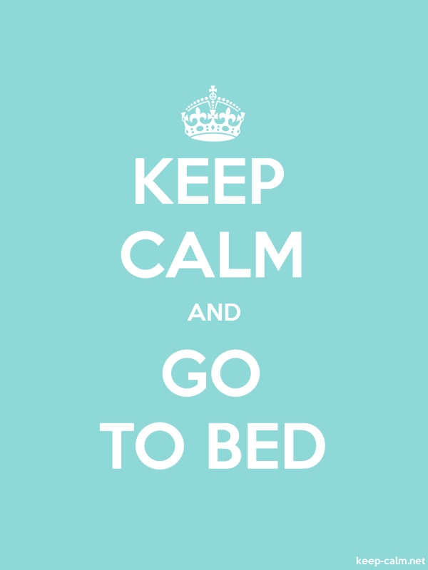 KEEP CALM AND GO TO BED - white/lightblue - Default (600x800)