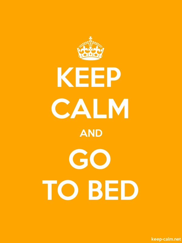 KEEP CALM AND GO TO BED - white/orange - Default (600x800)