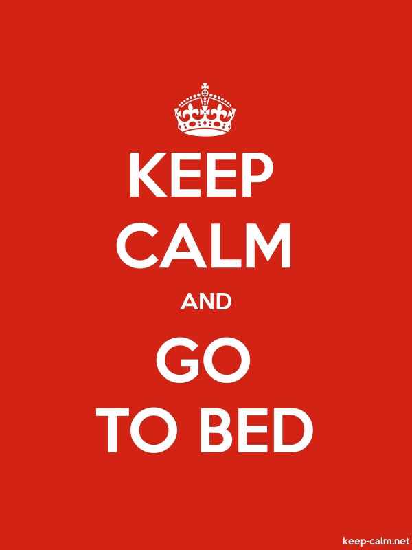 KEEP CALM AND GO TO BED - white/red - Default (600x800)
