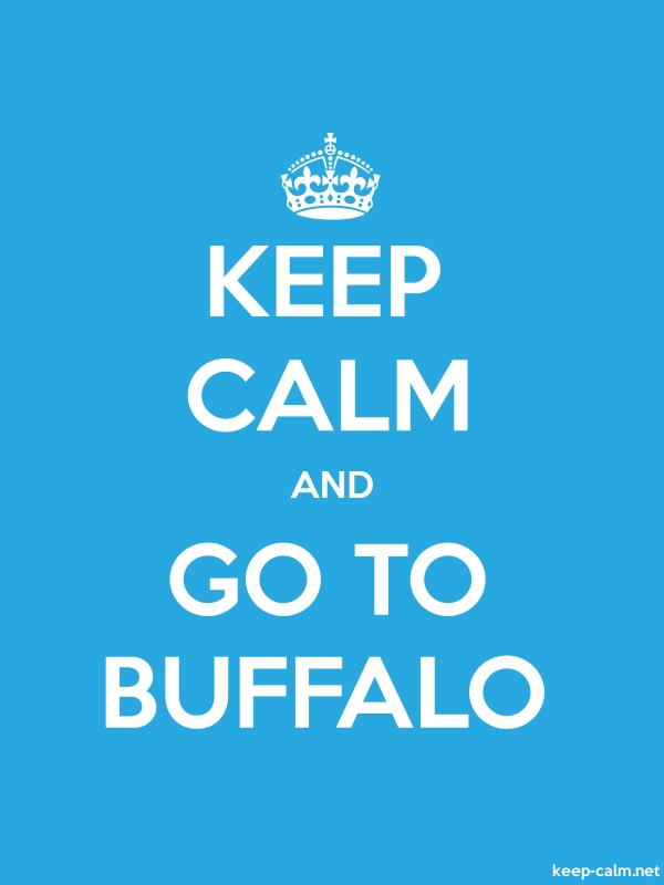 KEEP CALM AND GO TO BUFFALO - white/blue - Default (600x800)