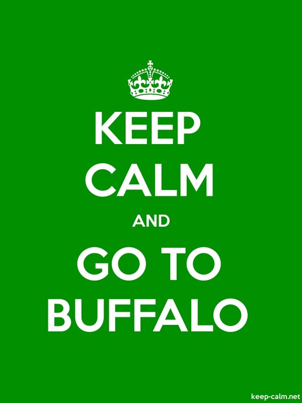KEEP CALM AND GO TO BUFFALO - white/green - Default (600x800)