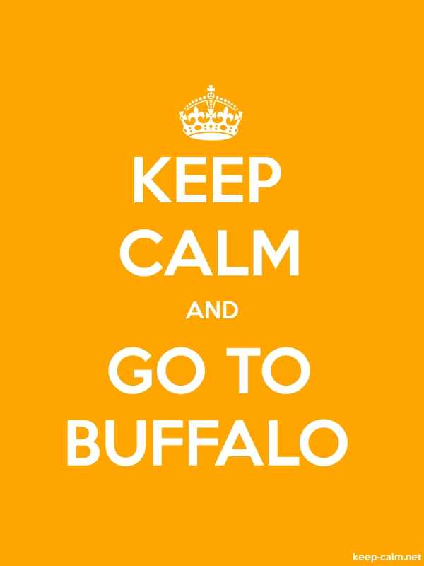 KEEP CALM AND GO TO BUFFALO - white/orange - Default (600x800)