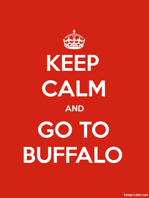 KEEP CALM AND GO TO BUFFALO - white/red - Default (600x800)