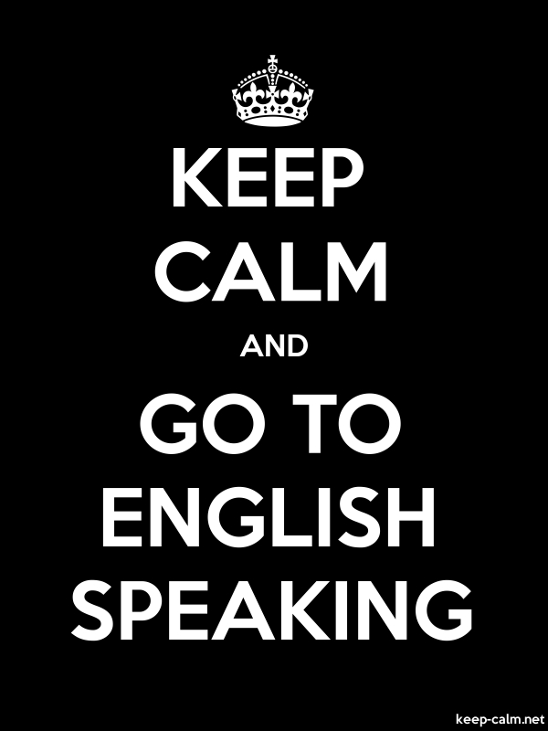 KEEP CALM AND GO TO ENGLISH SPEAKING - white/black - Default (600x800)