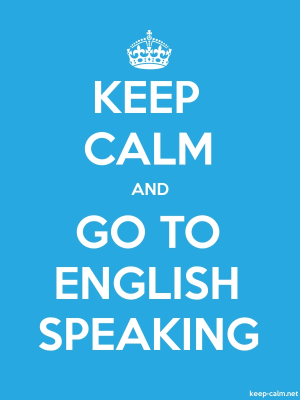 KEEP CALM AND GO TO ENGLISH SPEAKING - white/blue - Default (600x800)