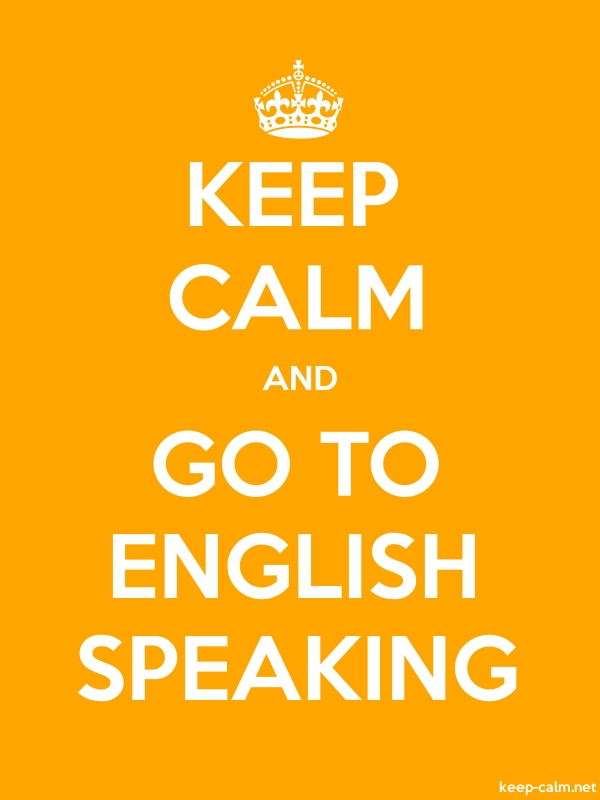 KEEP CALM AND GO TO ENGLISH SPEAKING - white/orange - Default (600x800)