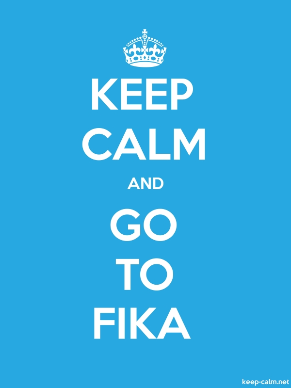 KEEP CALM AND GO TO FIKA - white/blue - Default (600x800)