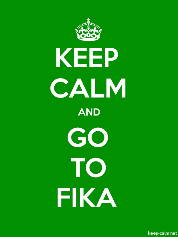 KEEP CALM AND GO TO FIKA - white/green - Default (600x800)