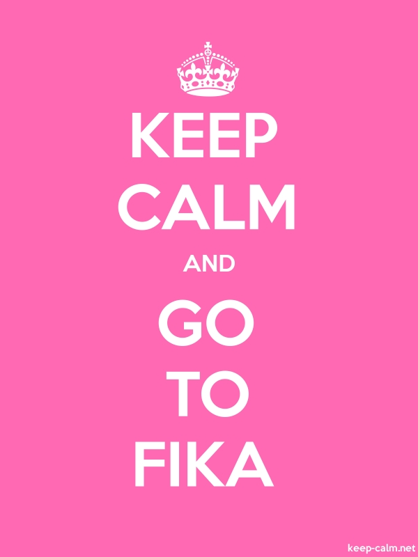KEEP CALM AND GO TO FIKA - white/pink - Default (600x800)