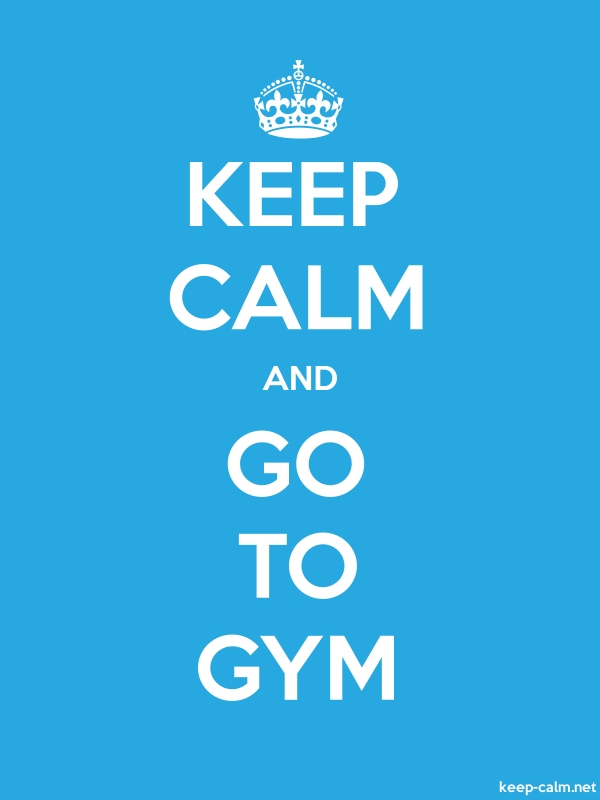 KEEP CALM AND GO TO GYM - white/blue - Default (600x800)