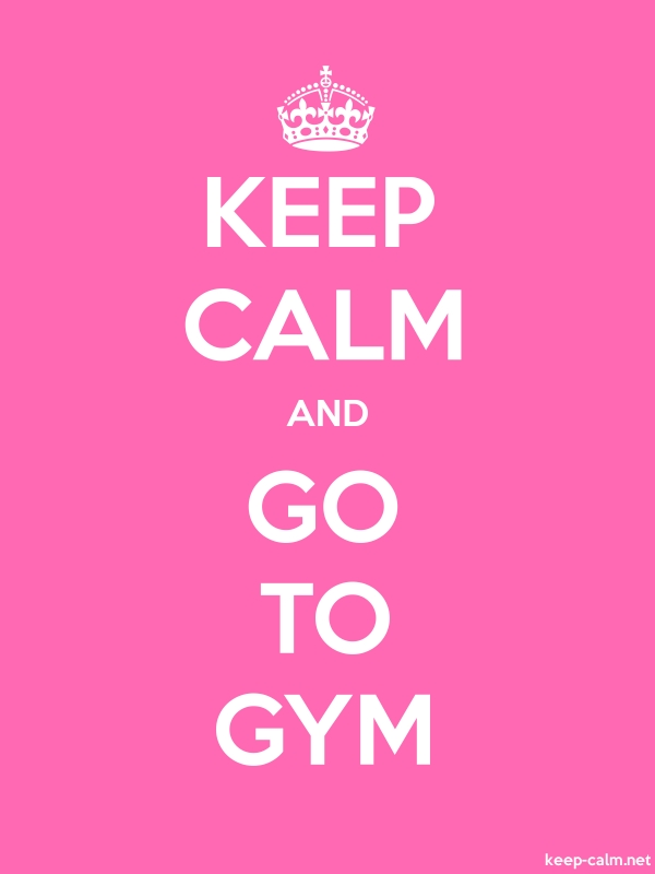 KEEP CALM AND GO TO GYM - white/pink - Default (600x800)