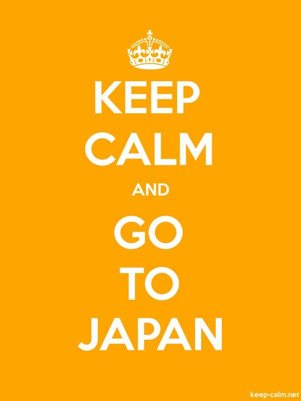 KEEP CALM AND GO TO JAPAN - white/orange - Default (600x800)