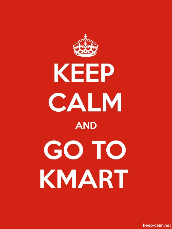 KEEP CALM AND GO TO KMART - white/red - Default (600x800)