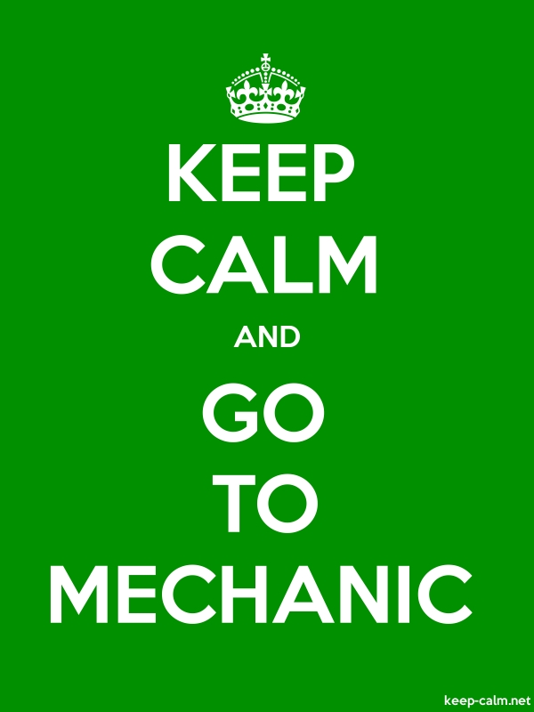 KEEP CALM AND GO TO MECHANIC - white/green - Default (600x800)
