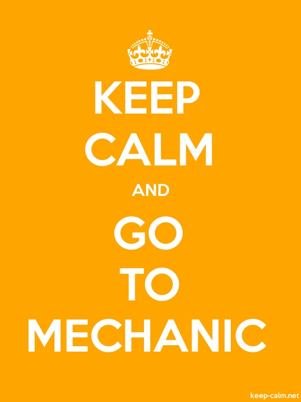 KEEP CALM AND GO TO MECHANIC - white/orange - Default (600x800)