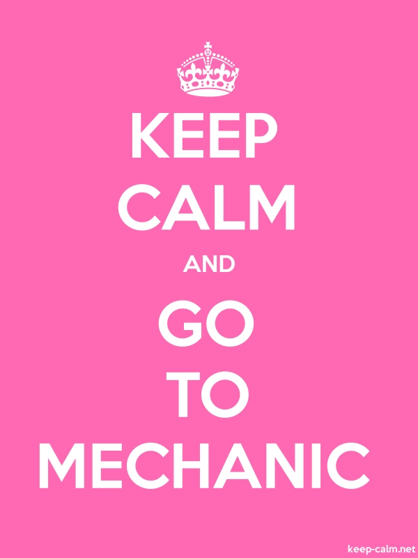 KEEP CALM AND GO TO MECHANIC - white/pink - Default (600x800)
