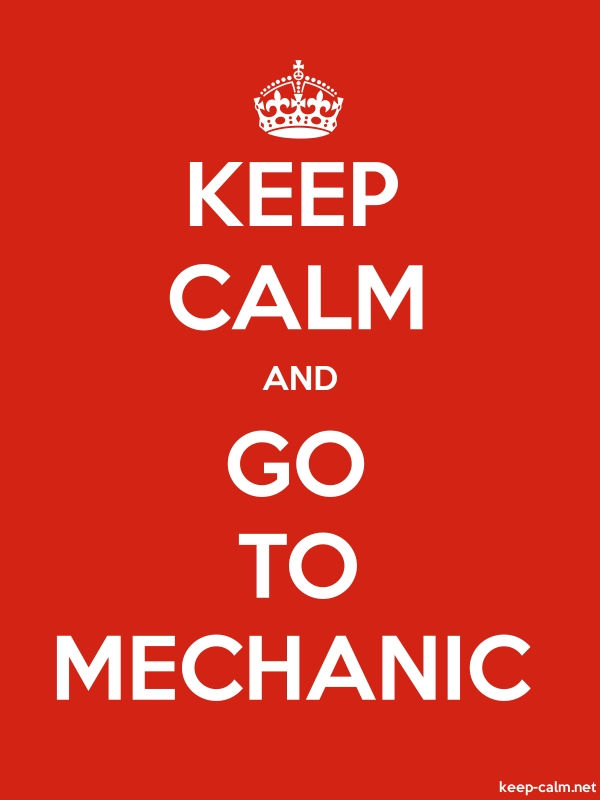 KEEP CALM AND GO TO MECHANIC - white/red - Default (600x800)