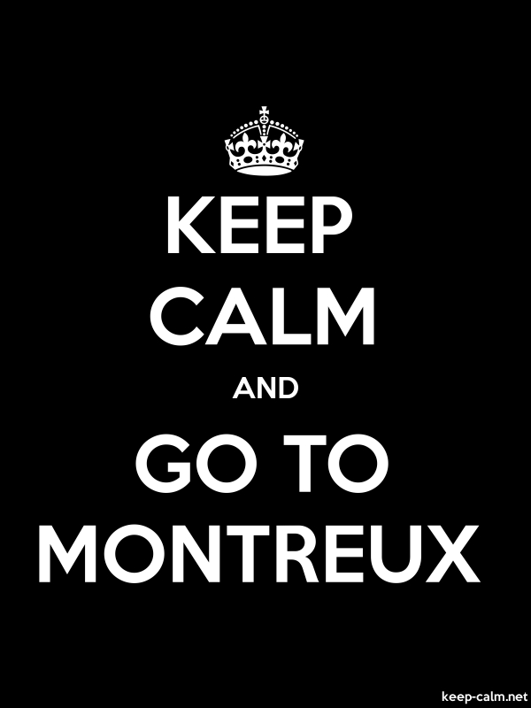 KEEP CALM AND GO TO MONTREUX - white/black - Default (600x800)