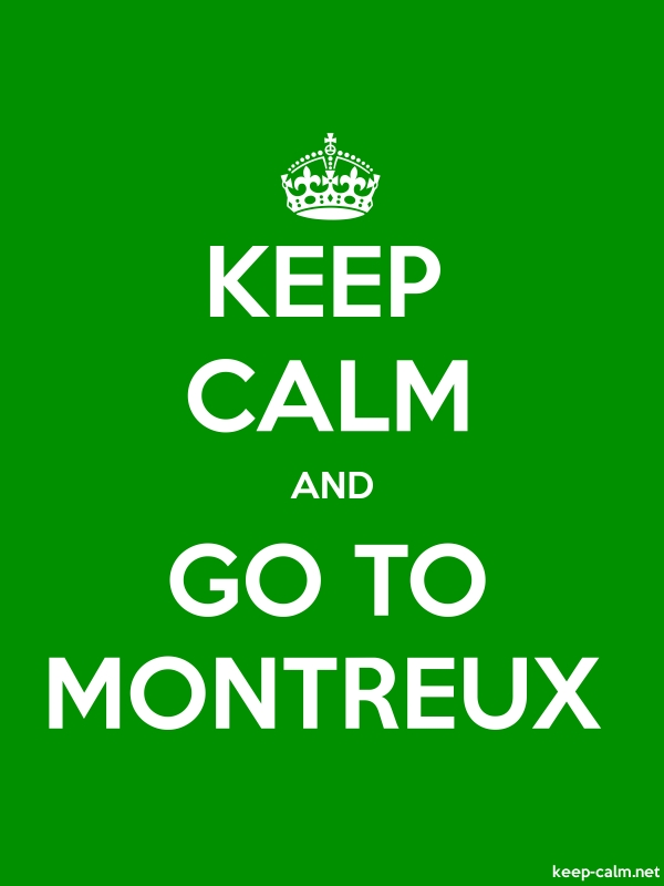 KEEP CALM AND GO TO MONTREUX - white/green - Default (600x800)