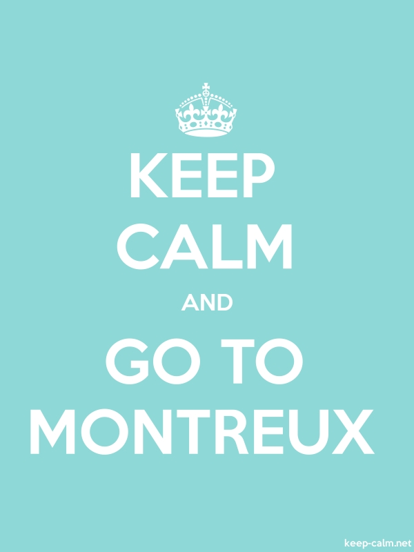 KEEP CALM AND GO TO MONTREUX - white/lightblue - Default (600x800)
