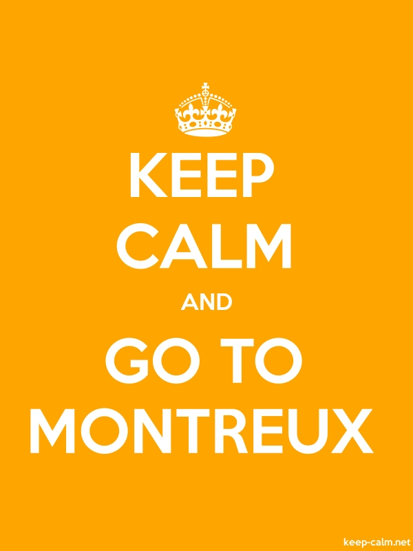 KEEP CALM AND GO TO MONTREUX - white/orange - Default (600x800)