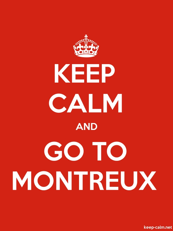 KEEP CALM AND GO TO MONTREUX - white/red - Default (600x800)