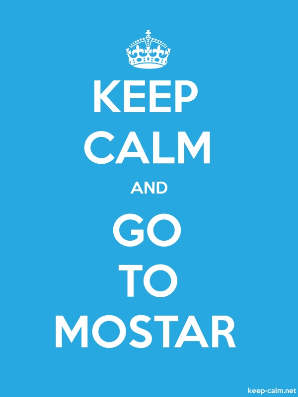 KEEP CALM AND GO TO MOSTAR - white/blue - Default (600x800)