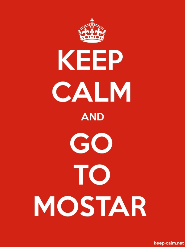 KEEP CALM AND GO TO MOSTAR - white/red - Default (600x800)