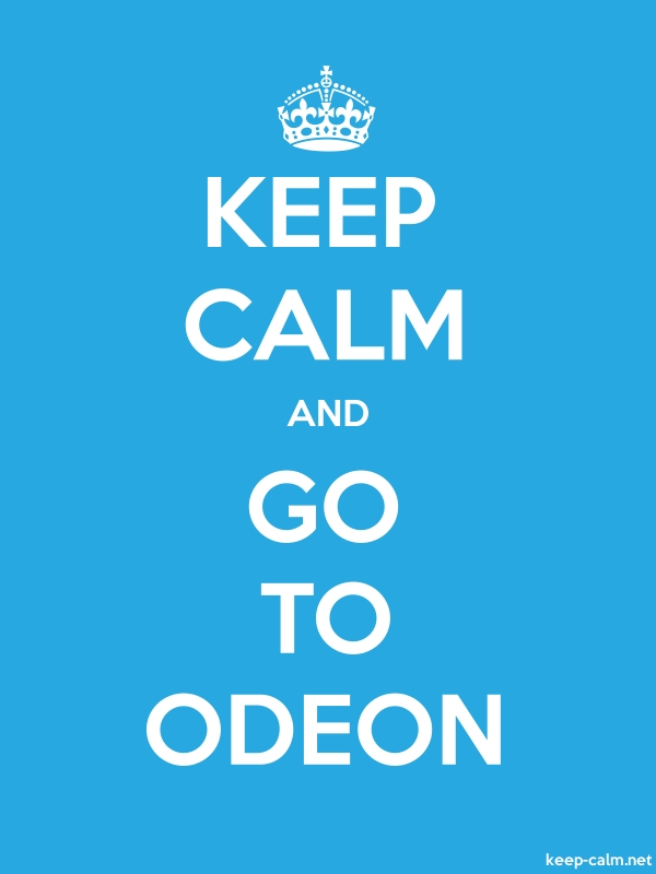 KEEP CALM AND GO TO ODEON - white/blue - Default (600x800)