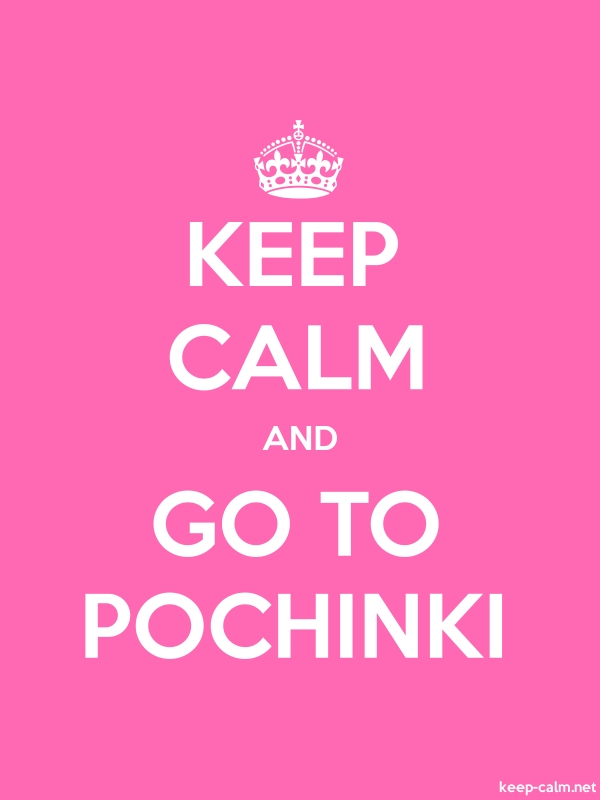 KEEP CALM AND GO TO POCHINKI - white/pink - Default (600x800)