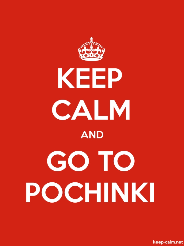 KEEP CALM AND GO TO POCHINKI - white/red - Default (600x800)