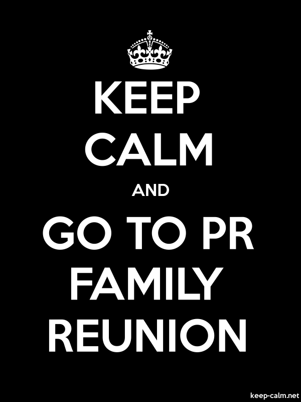 KEEP CALM AND GO TO PR FAMILY REUNION - white/black - Default (600x800)