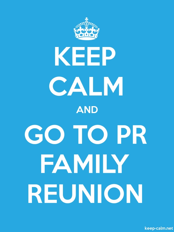 KEEP CALM AND GO TO PR FAMILY REUNION - white/blue - Default (600x800)