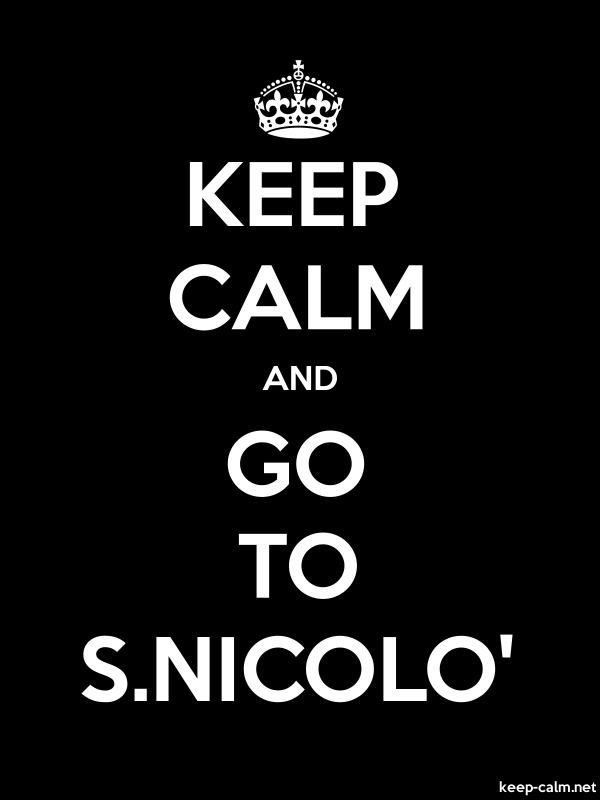 KEEP CALM AND GO TO S.NICOLO' - white/black - Default (600x800)
