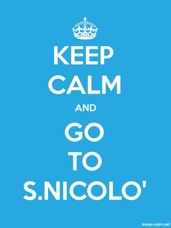 KEEP CALM AND GO TO S.NICOLO' - white/blue - Default (600x800)