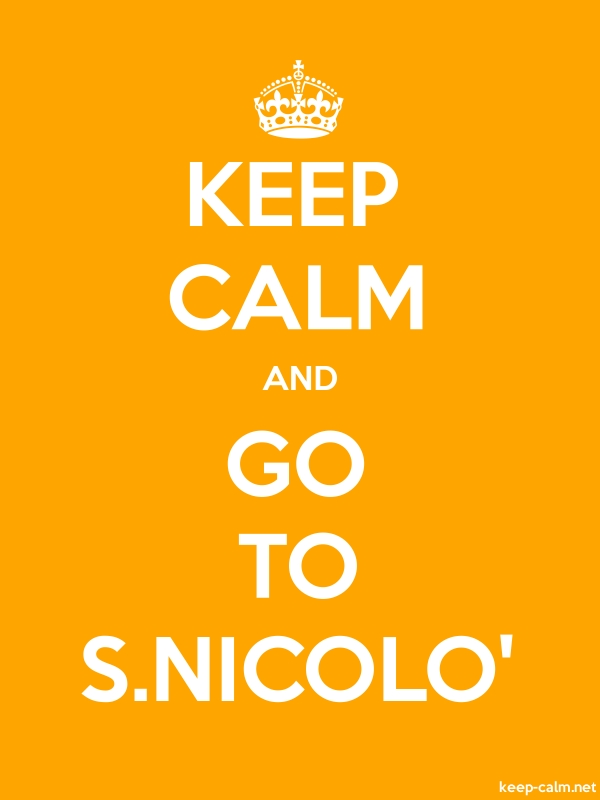 KEEP CALM AND GO TO S.NICOLO' - white/orange - Default (600x800)