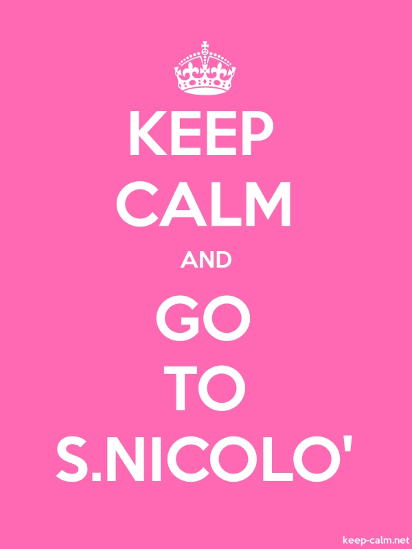 KEEP CALM AND GO TO S.NICOLO' - white/pink - Default (600x800)