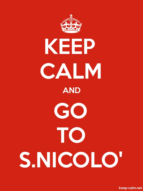 KEEP CALM AND GO TO S.NICOLO' - white/red - Default (600x800)